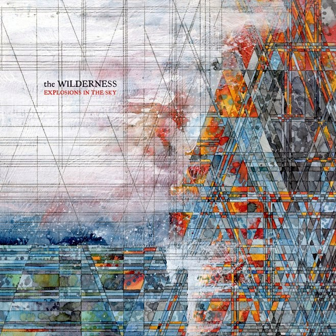 Explosions in the Sky - The Wilderness (2016)