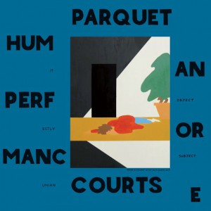 Parquet Courts - Human & Performance (2016)