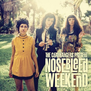 The& Coathangers - Nosebleed& Weekend (2016)
