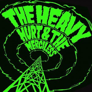 The& Heavy - Hurt& And& The& Merciless (2016)