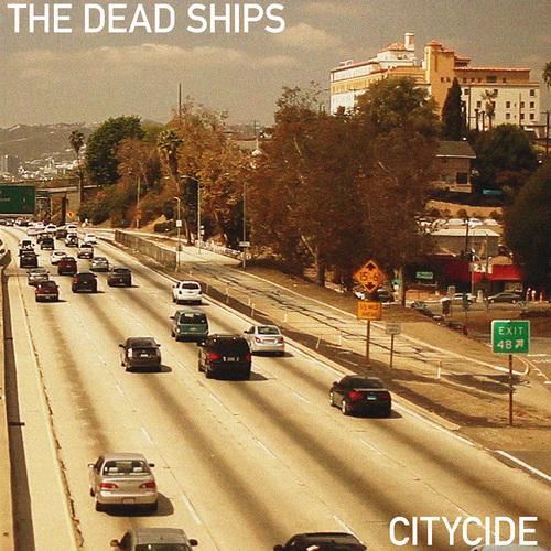 The& Dead& Ships - Citycide (2016)