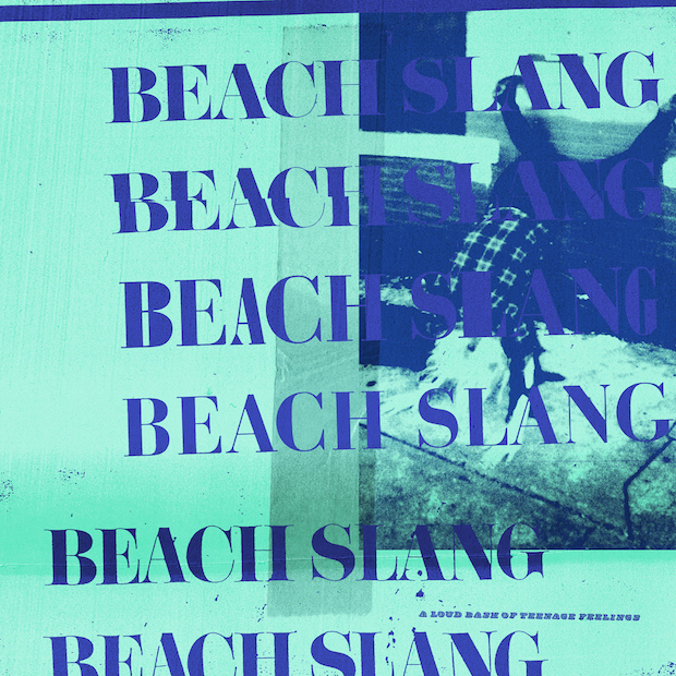 Beach& Slang — A& Loud& Bash& of& Teenage& Feelings (2016)