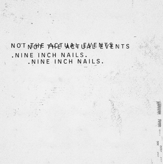 Nine Inch Nails Not The Actual Events 2016