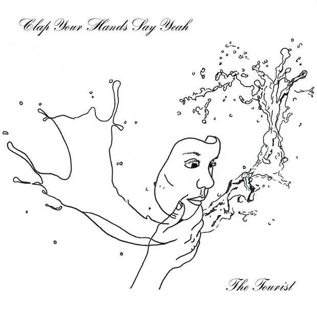 Clap& Your& Hands& Say& Yeah -  The& Tourist (2017)