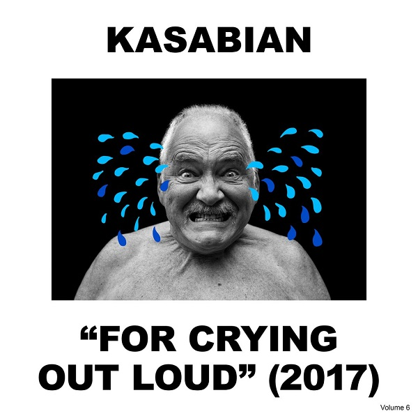 Kasabian - For& Crying& Out& Loud (2017)