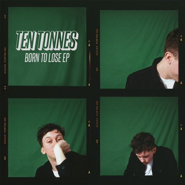 Ten& Tonnes - Born& To& Lose (EP) (2017)