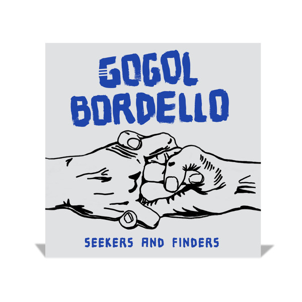 Gogol&amp Bordello - Seekers& and& Finders (2017)